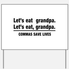 lets eat grandpa Yard Sign