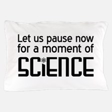 Moment of science Pillow Case