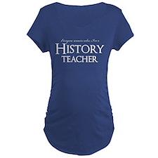 Remain Calm, Im A History Teacher Maternity T-Shir