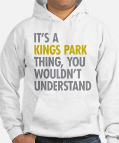 Its A Kings Park Thing Hoodie
