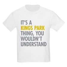 Its A Kings Park Thing T-Shirt