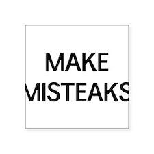 Make misteaks Sticker