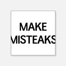 Make misteaks Sticker