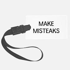 Make misteaks Luggage Tag