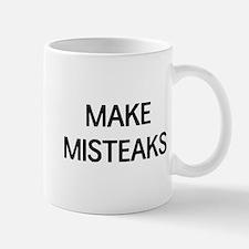 Make misteaks Mugs