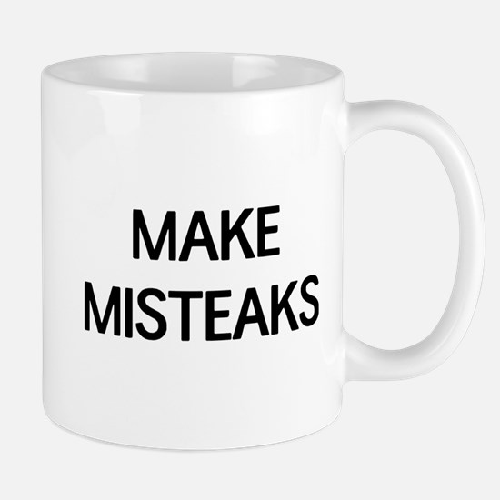 Make misteaks Mugs