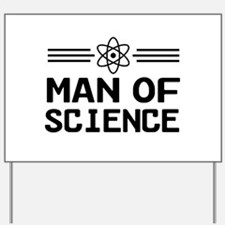 Man of science Yard Sign