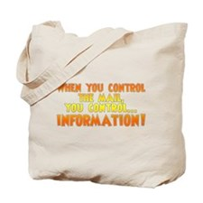When you control the mail... Tote Bag