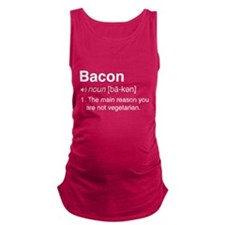 Bacon Definition Maternity Tank Top
