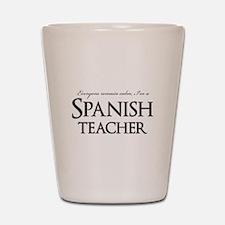 Remain Calm Spanish Teacher Shot Glass