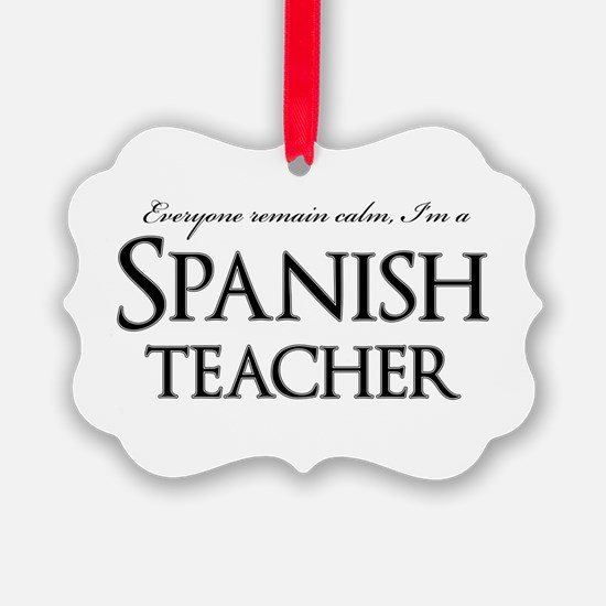 Remain Calm Spanish Teacher Ornament