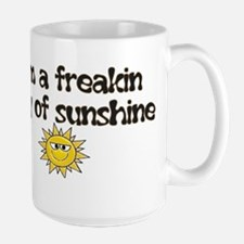 I'M A FREAKIN RAY OF SUNSHINE Large Mug