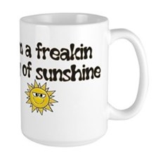 I'M A FREAKIN RAY OF SUNSHINE Coffee Mug