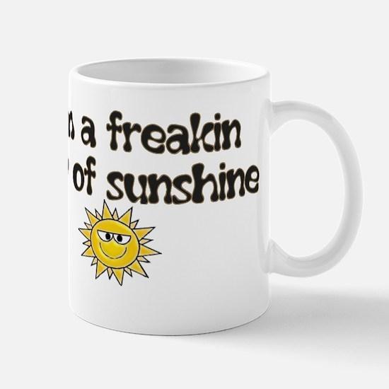 I'M A FREAKIN RAY OF SUNSHINE Mug