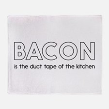 Bacon is the duct tape of the kitchen Throw Blanke