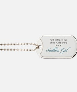 Nothin' Like a Southern Girl Dog Tags