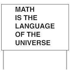 Math language of the universe Yard Sign