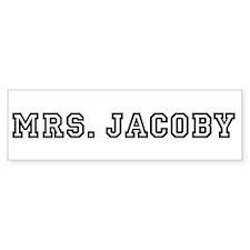 Mrs. Jacoby Bumper Bumper Sticker