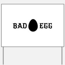 Bad egg Yard Sign