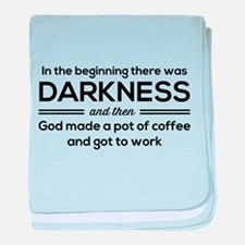 In the beginning there was darkness and then God m