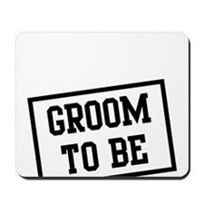 Groom to Be Mousepad