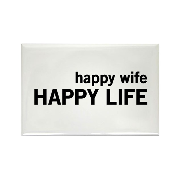 Happy Wife, Happy Life Magnets by Weddingson
