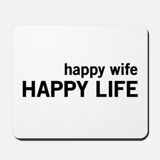 Happy Wife, Happy Life Mousepad