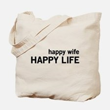 Happy Wife, Happy Life Tote Bag