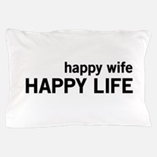 Happy Wife, Happy Life Pillow Case