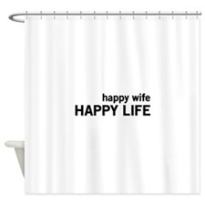 Happy Wife, Happy Life Shower Curtain