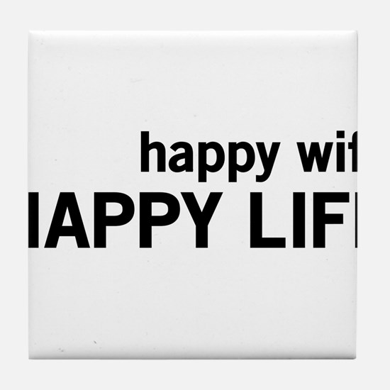 Happy Wife, Happy Life Tile Coaster