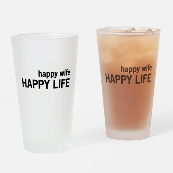 Happy Wife, Happy Life Drinking Glass
