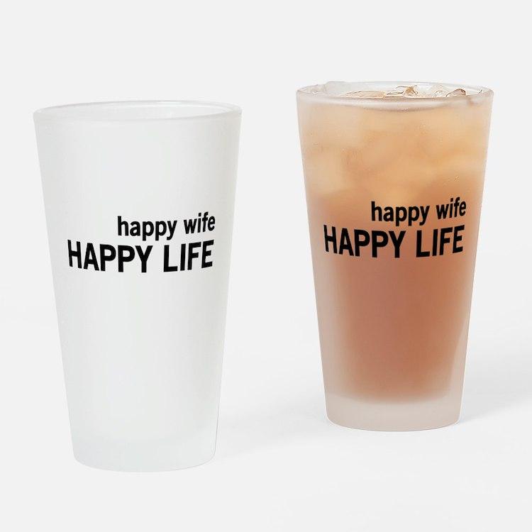 Happy Wife, Happy Life Drinking Glass