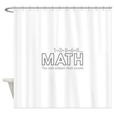 math only subject that counts Shower Curtain