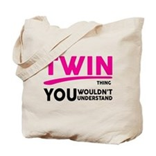 Its a Twin Thing, You Wouldnt Understand Tote Bag