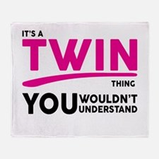 Its a Twin Thing, You Wouldnt Understand Throw Bla