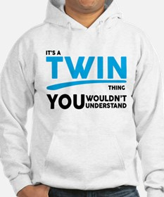 Its a Twin Thing, You Wouldnt Understand Hoodie