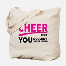 Its A Cheer Thing, You Wouldnt Understand! Tote Ba