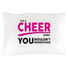 Its A Cheer Thing, You Wouldnt Understand! Pillow