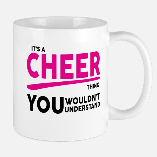 Its A Cheer Thing, You Wouldnt Understand! Mugs