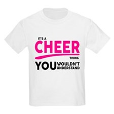 Its A Cheer Thing, You Wouldnt Understand! T-Shirt