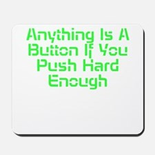 Anything Is A Button Mousepad