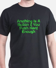 Anything Is A Button T-Shirt