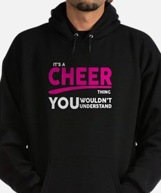 Its A Cheer Thing, You Wouldnt Understand! Hoodie