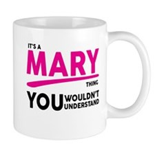 Its A MARY Thing, You Wouldnt Understand! Mugs