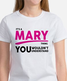 Its A MARY Thing, You Wouldnt Understand! T-Shirt
