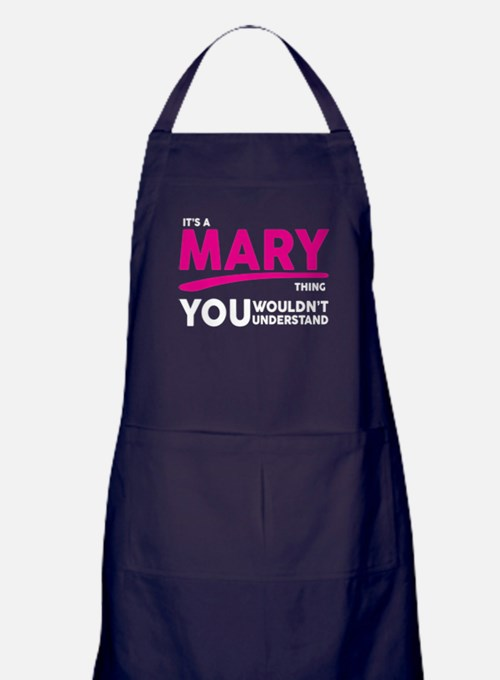 Its A MARY Thing, You Wouldnt Understand! Apron (d