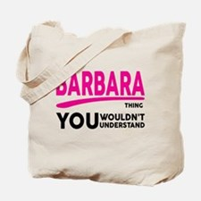 Its A BARBARA Thing, You Wouldnt Understand! Tote