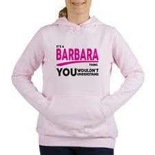 Its A BARBARA Thing, You Wouldnt Understand! Women