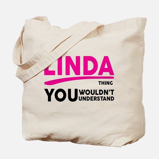Its A LINDA Thing, You Wouldnt Understand! Tote Ba